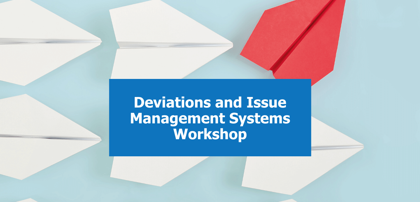 Deviations and Issue Management Systems GMP Workshop (2)