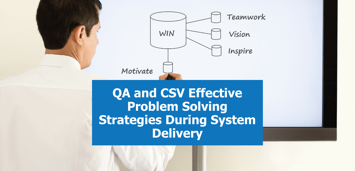 Webinar Header QA and CSV Effective Problem Solving Strategies During System Delivery (1)